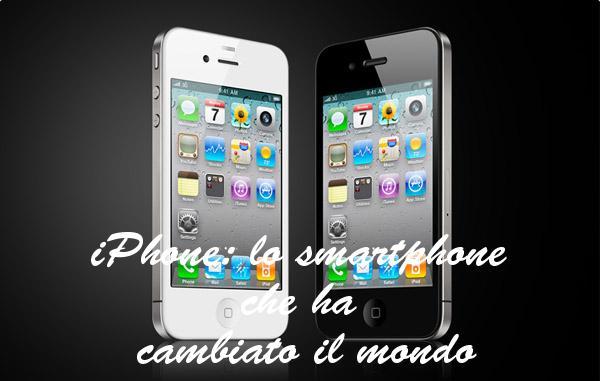 iPhone: lo smartphone che ha cambiato il mondo | Editoriale