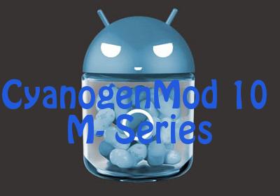 CyanogenMod-10-CM10-M-series