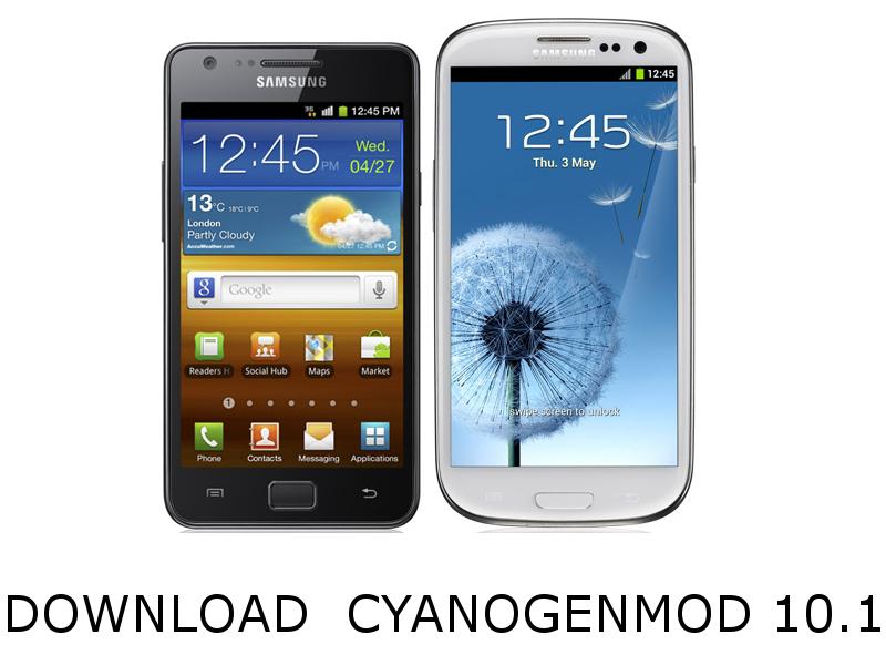 CyanogenMod 10.1 Galaxy S2 Galaxy S3
