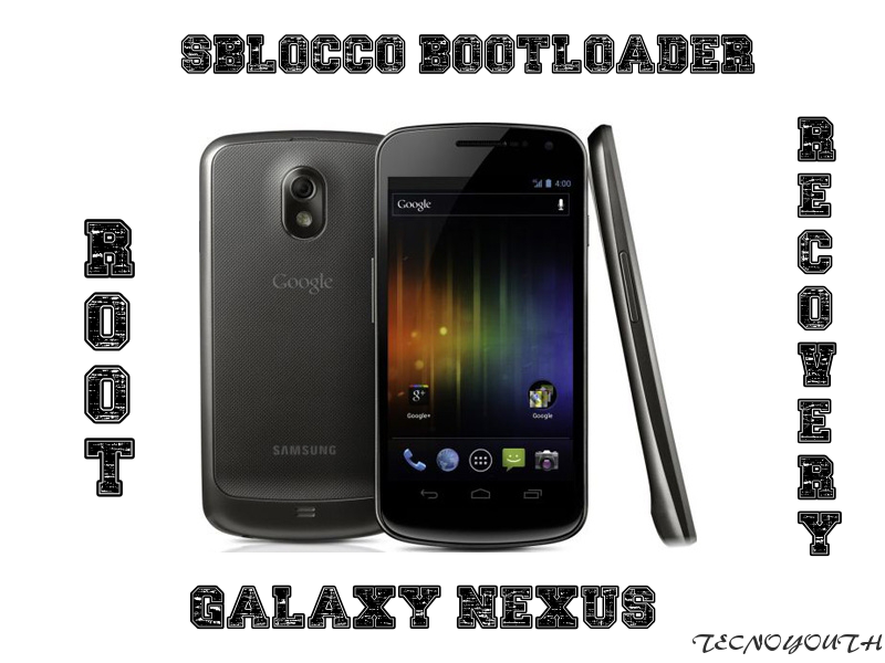 Galaxy-Nexus-Root-Recovery-Bootloader-Guida