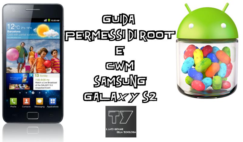 Come ottenere i permessi di root su Jelly Bean su Samsung Galaxy S2