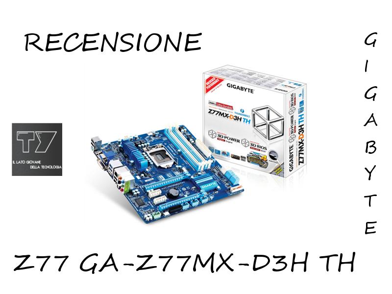 Recensione-Z77 GA-Z77MX-D3H TH