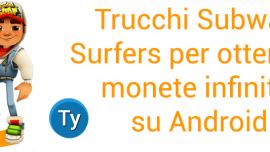 Trucchi Subway Surfers per avere monete infinite su Android
