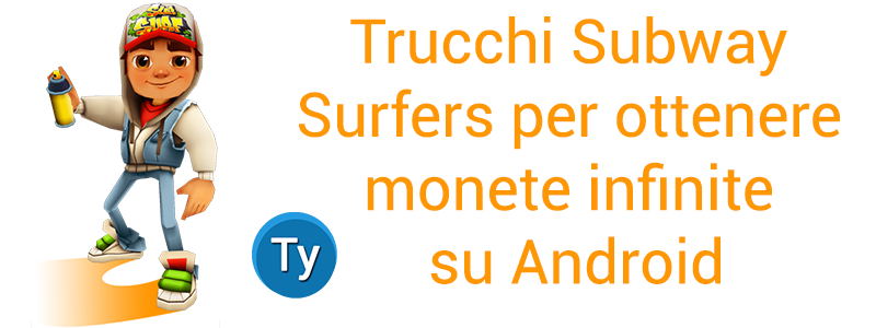trucchi subway surfers android