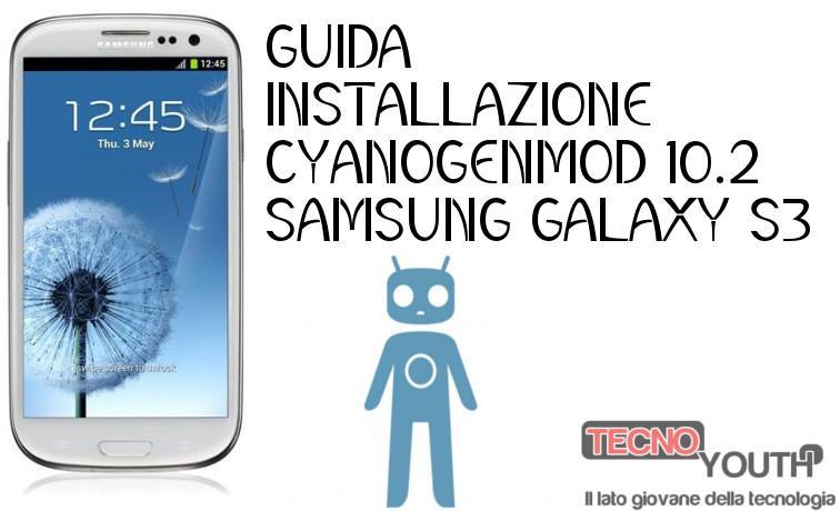 Galaxy S3 CyanogenMod 10.2