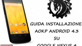 GUIDA | Installazione AOKP con Android 4.3 su Google Nexus 4 E960
