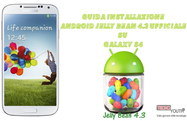 Come installare Android 4.3 su Galaxy S4