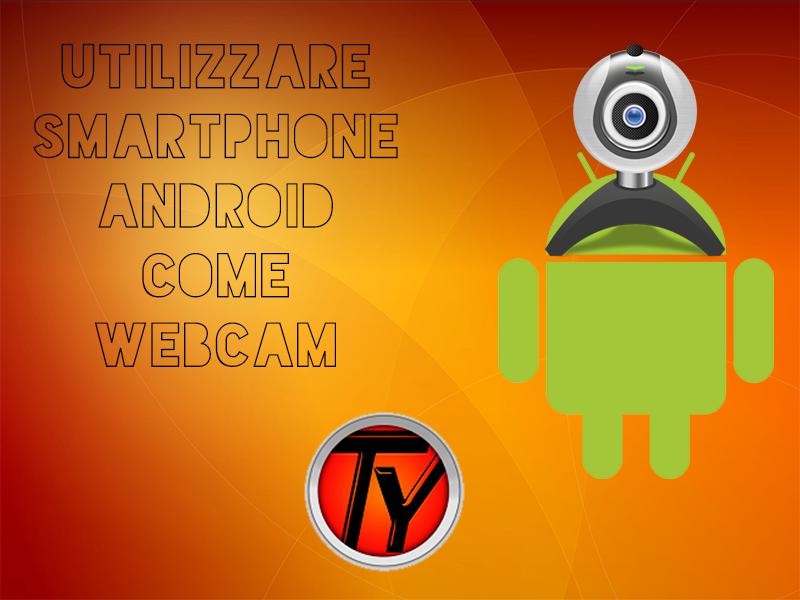 Guida-Android-Windows-smartphone-webcam