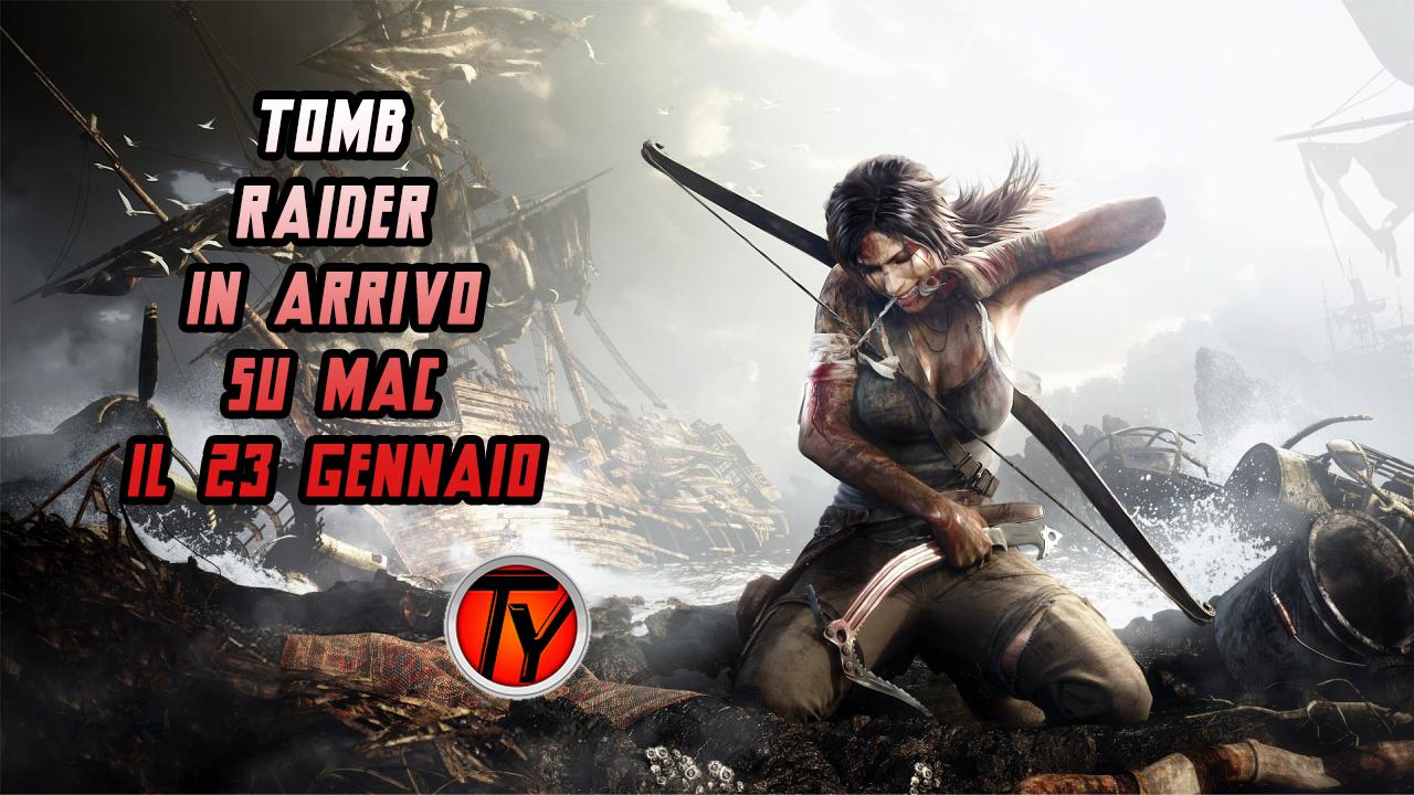 Tomb Raider-Apple-Mac-23 Gennaio-giochi-news