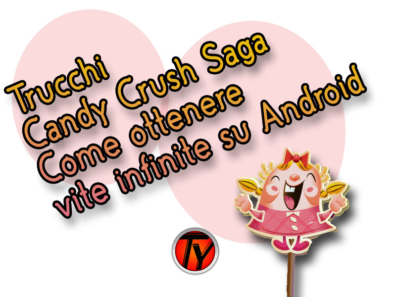 Candy Crush Saga-vite infinite-trucchi-giochi