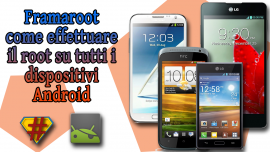 Framaroot: Root su smartphone Android in un click [VIDEO]