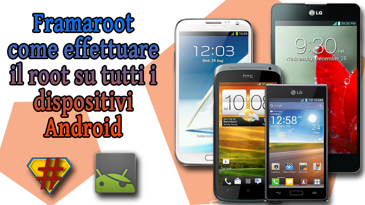 Framaroot APK: Download Root per tutt gli smartphone Android