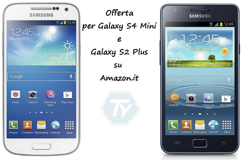 Offerta-Galaxy-S4-Mini-Galaxy-S2-Plus
