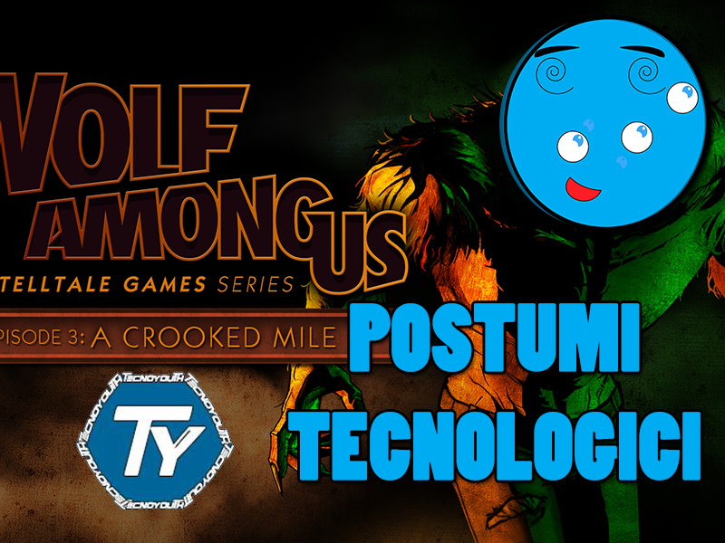 Postumi tecnologici-The-Wolf-Among-Us-A-Crooked-Mile-gioch