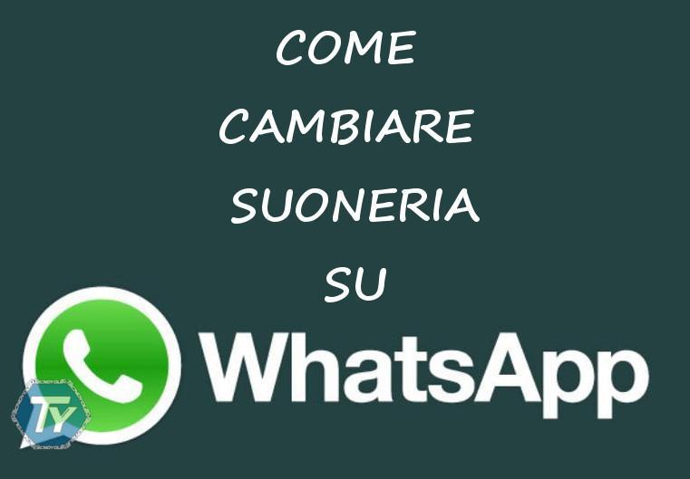 Come cambiare suoneria Whatsapp