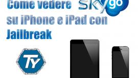 Come vedere Sky Go su iPhone e iPad con jailbreak [AGGIORNATO]