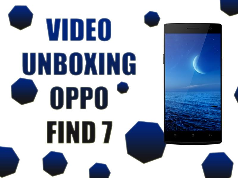Unboxing-video-Oppo-Find-7a