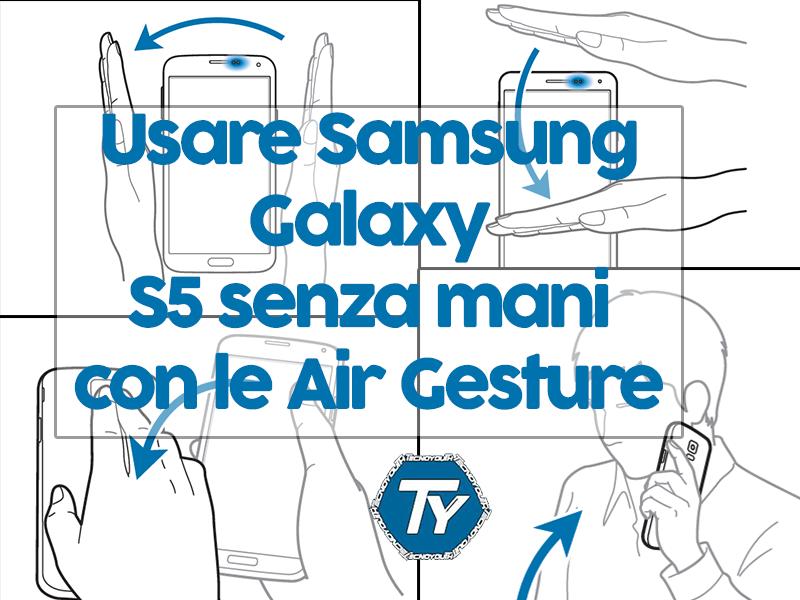 Usare-Samsung-galaxy-S5-senza-mani-air-gesture