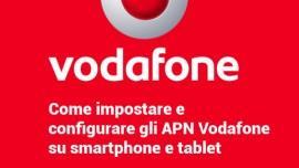 APN Vodafone, come configurarli su smartphone e tablet