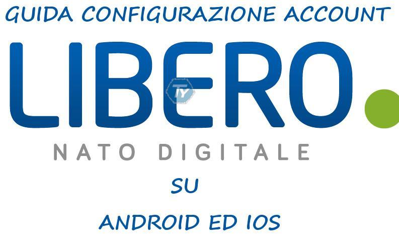 Configurare-Libero-mail-Android-iOS