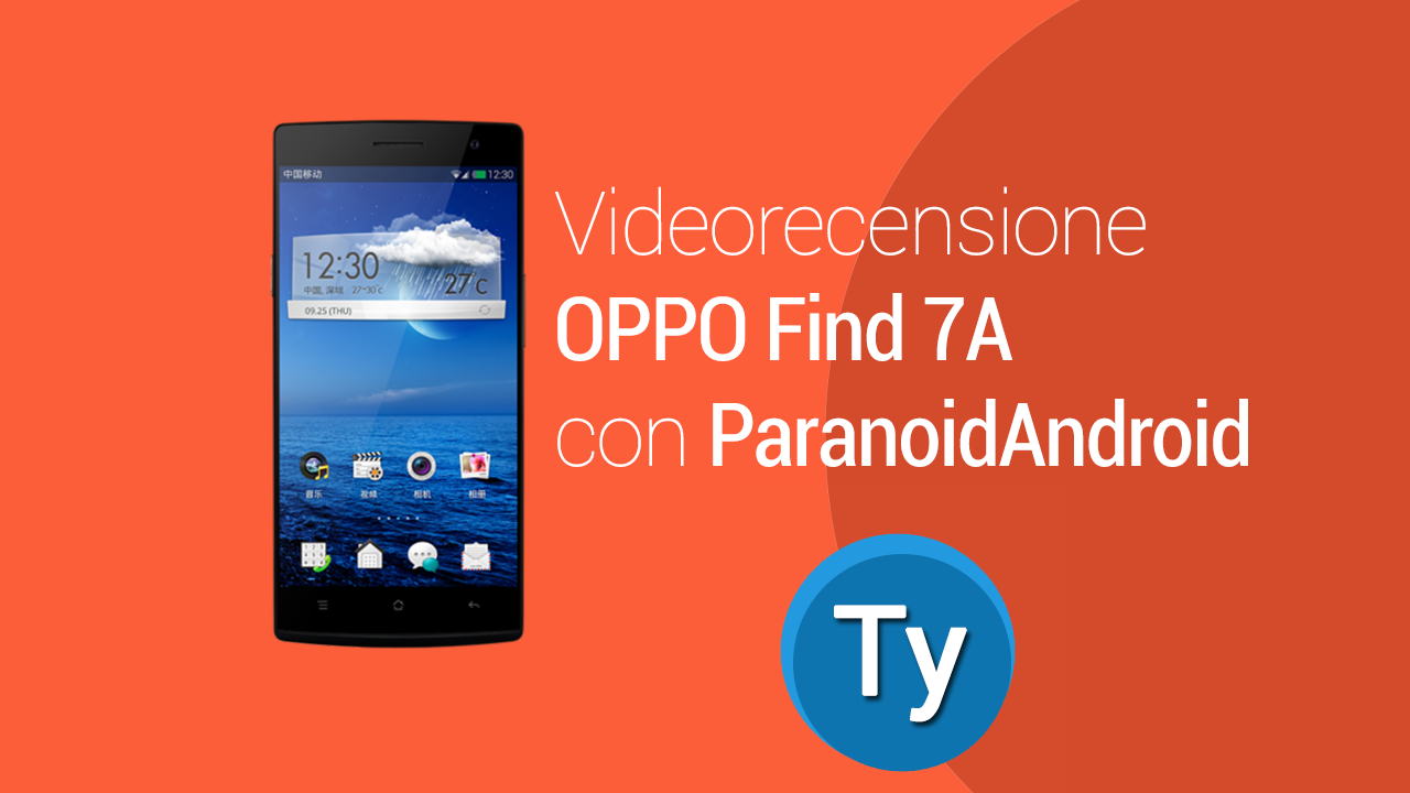 Videorecensione-Oppo-find7a-paranoid-android