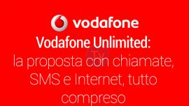Vodafone Unlimited: la proposta con chiamate, SMS e Internet, tutto compreso