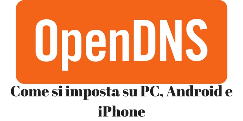 OpenDNS dns come si usa
