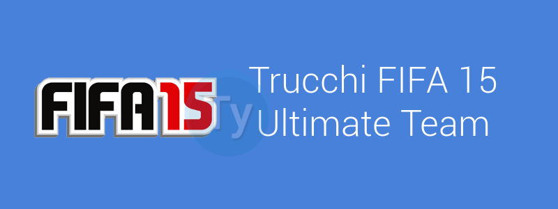 Trucchi-FIFA 15-Ultimate Team