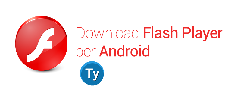 modo per scaricare flash player per google android