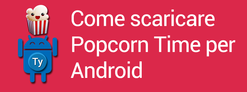 Download-popcorn-time-android