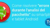 risolvere-errore-analisi-pacchetti-android