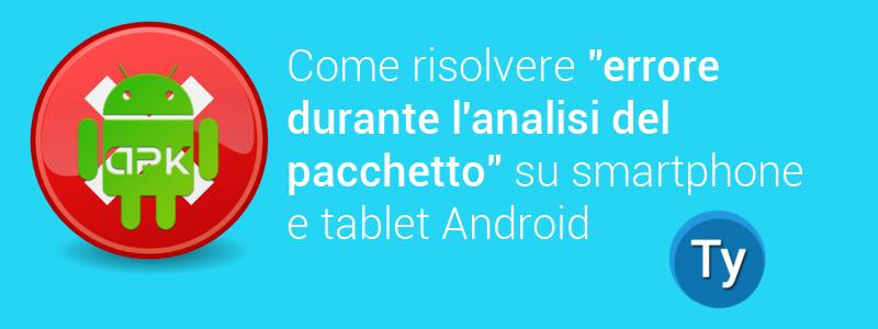 risolvere errore analisi pacchetti android