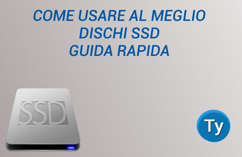Come usare meglio SSD