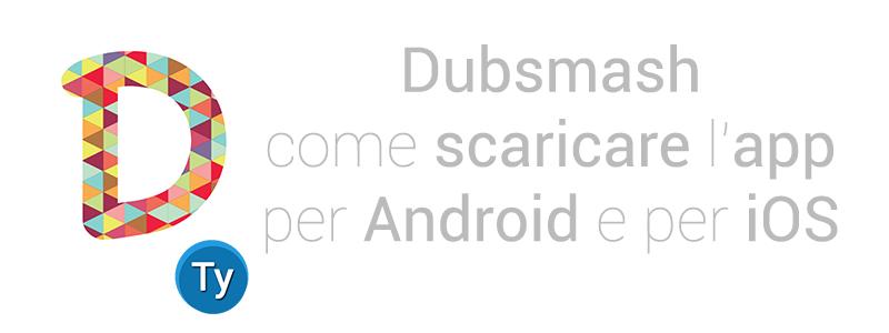 come scaricare dubsmash