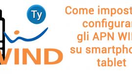 APN WIND: configurazione smartphone e tablet Android e iOS