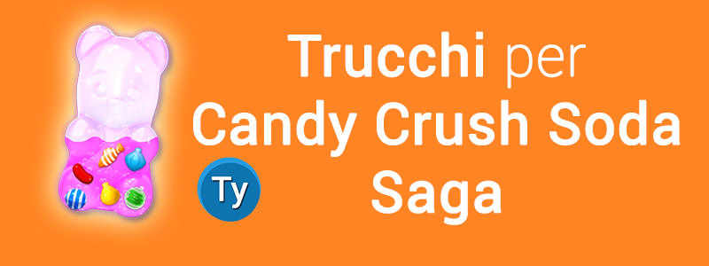 trucchi candy crush soda saga Android vite mosse infinite