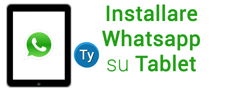 Whatsapp per tablet con Android ed iOS