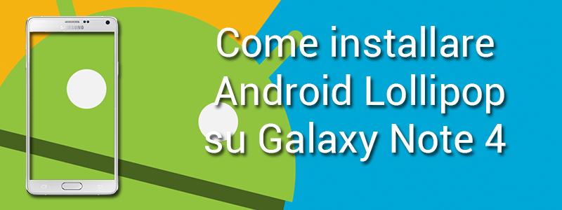 installare android lollipop galaxy note 4