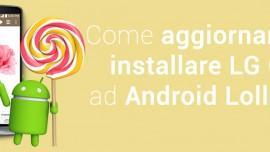 Come aggiornare e installare LG G3 ad Android Lollipop