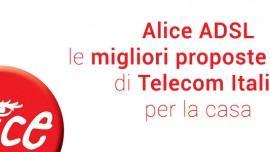 Alice ADSL: le migliori proposte ADSL di Telecom Italia per la casa