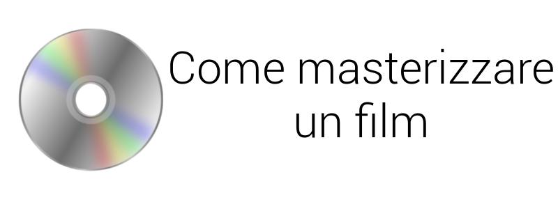 come masterizzare un film