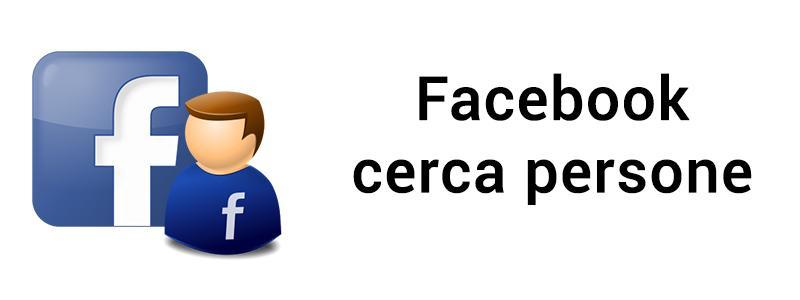 facebook cerca persone