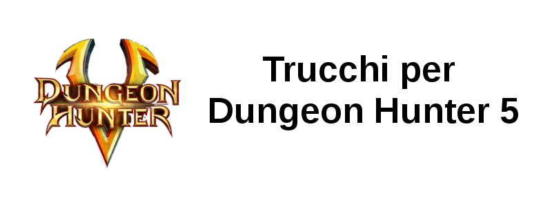 Trucchi Dungeon Hunter 5
