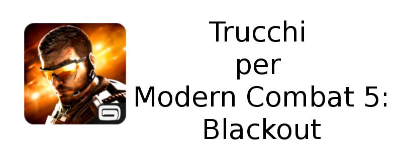 Trucchi Modern Combat 5 blackout