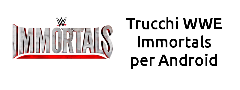 Trucchi WWE Immortals