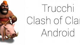 trucchi Clash of Clans Android
