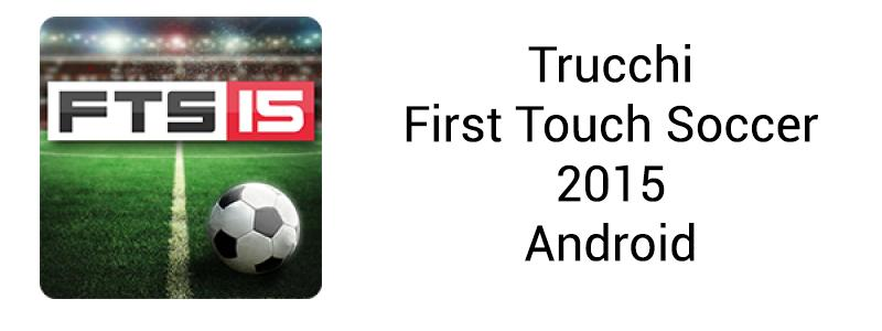 Trucchi First Touch Soccer 2015 android monete infinite VIP