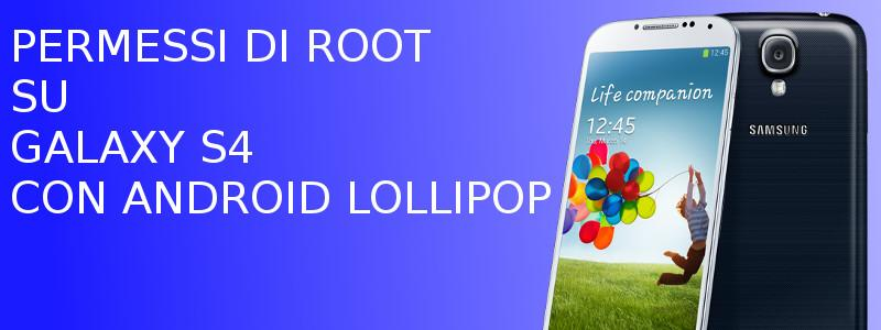 Root Galaxy S4 Android Lollopop