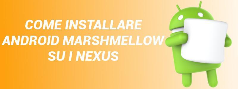 Installare Marshmellow Nexus
