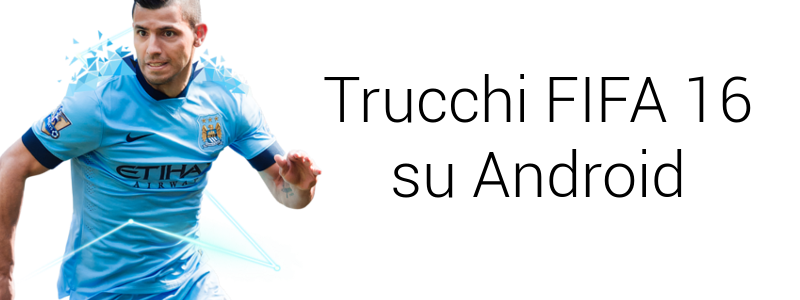 Trucchi FIFA 16 Android